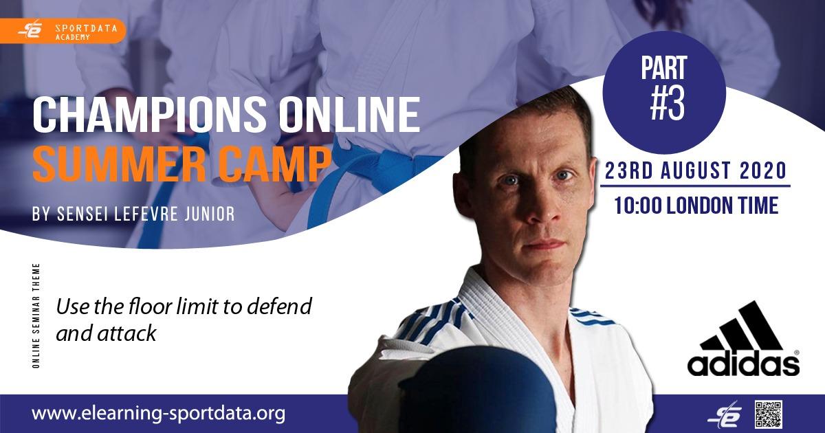 Champions Online Summer Camp - By Sensei Lefevre Junior- Part #3 - 23rd August 2020